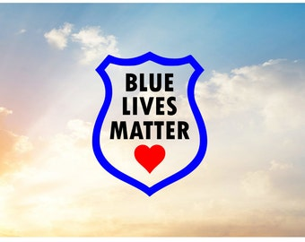 Blue Lives Matter SVG, Back The Blue, Police Officer Badge, Heart SVG file for cutting machine, Personalize Shirts, Decals, Mugs