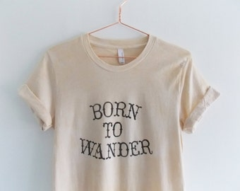 Hand Dyed and Stencilled Printed T-Shirt - Wanderlust - Born To Wander - Wanderer - Travel