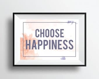 Quote Print, Choose Happiness print, Wall Art Decor Poster, Digital Typography, Inspirational Quote Print