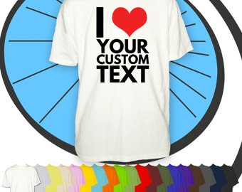 Mens Custom I Heart Love Printed T Shirt - Any Name or Text Personalised Tshirt - Personalized T-Shirt Funny Gift Present