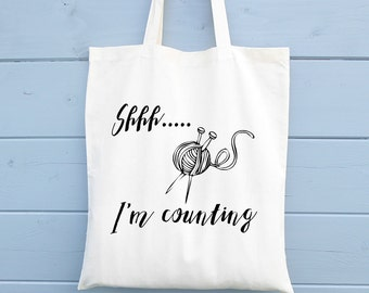 Shhh...I'm counting, Shopping Bag, Knitting Bag, Ethical Tote Bag, Cotton Tote Bag, Tote Shopper, Canvas Tote Bag, Tote Bag, Funny Tote