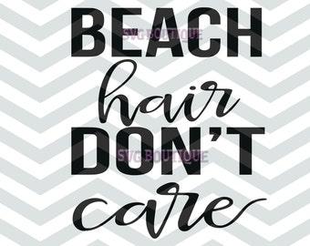 Beach Hair Don't Care SVG, Beach Svg, Summer Word Art, Cutting File, Cut Files, Word Overlay, JPEG, Cricut, Silhouette, Vector Files, PNG
