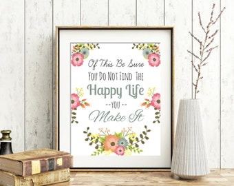 Clearance! Printable Wall Art, Floral,Thomas Monson Quote, Of This Be Sure, Happy Life, LDS Wall Decor, Instant Download, General Conference