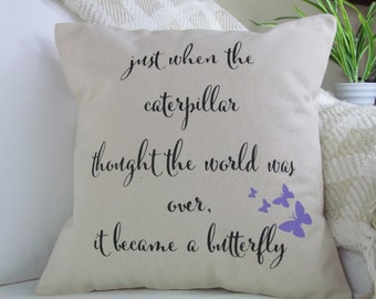 Just When The Caterpillar Thought The World Was Over Pillow, Burlap Pillow, Decorative Pillow, Throw Pillow