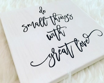 Do small things with great love, inspirational sign, monochrome sign, mother teresa