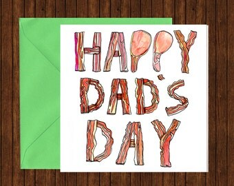 Happy Dad's Day Father's Day Card Bacon font typography humour