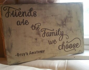 Grey's Anatomy/Grey's Anatomy Quote/Best Friend quote/Best Friend Gift/BFF/Family Quote/Wood Sign/Family Sign/Friend Gift/Housewarming/Sign