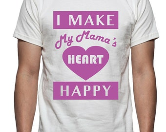 I Make My Mama's Heart Happy Shirt Design, SVG, DXF Vector files for use with Cricut or Silhouette Vinyl Cutting Machines.