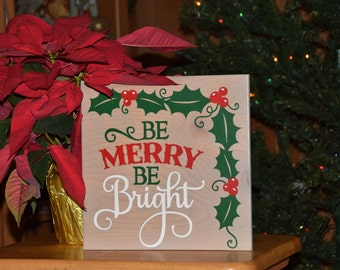 Be Merry Be Bright Christmas Holiday Sign. Solid Wood, Hand Painted 1-sided