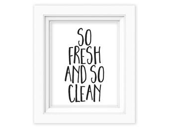 Printable Wall Art, So Fresh and So Clean, bathroom printable, black and white bathroom decor, bathroom art, restroom wall decor