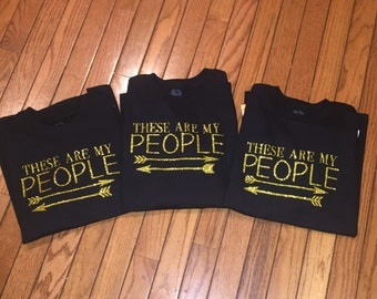 These are MY people shirts- set of three