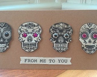 From me to You Sugar Skulls