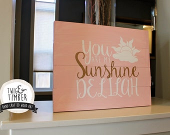 You are my Sunshine - CUSTOM COLOR OPTIONS - On Wood