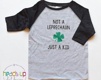 St. Patrick's Day Raglan Shirt Toddler Boy/Girl - Leprechaun Baby Bodysuit Boy/Girl - Not a Leprechaun Just a Kid tshirt - St. Patty's Day -