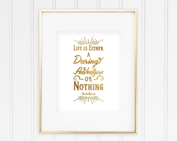Helen Keller - Life is Either a Daring Adventure or Nothing - Real Gold Foil