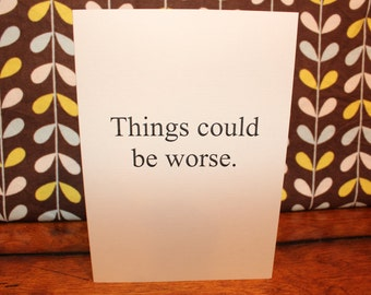 Card - Things could be worse...ok, that's a load of crap - Funny / Snarky Support, cancer, illness, breakup, encouragement