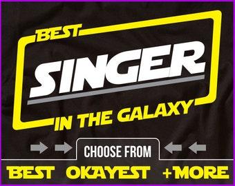 Best Singer In The Galaxy Shirt Vocalist Shirt Gift For Singer GIft for Vocalist