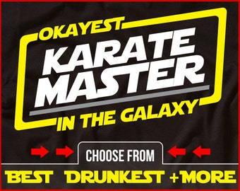 Okayest Karate Master In The Galaxy Shirt Funny Karate Shirt GIft for Karate Student Karate Teacher