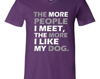 More People I Meet Like My Dog V-Neck T-Shirt