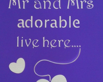 Mr and Mrs Adorable Live Here *Free gift with every order*