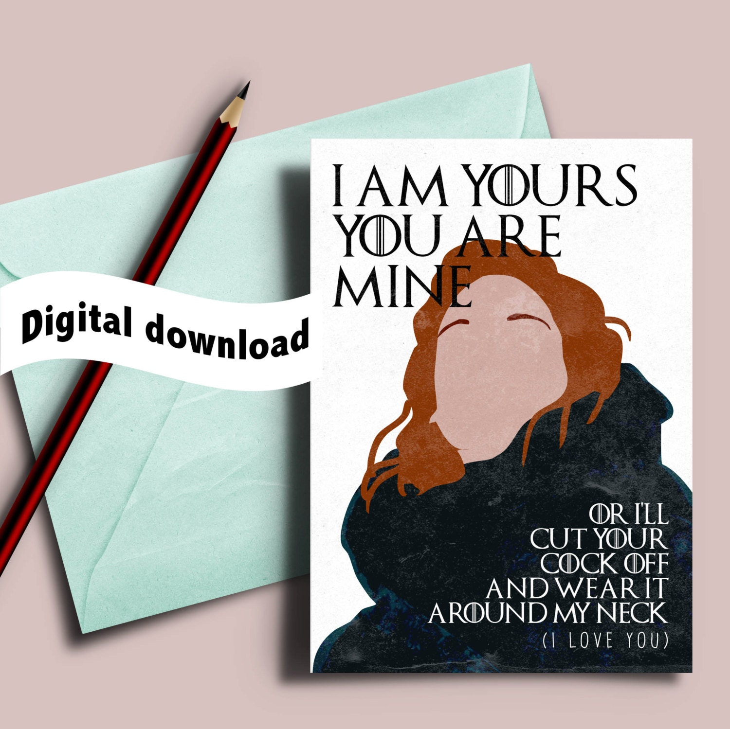 Printable Game of Thrones card Ygritte Jon Snow I am yours