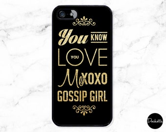 Gossip Girl Quote iPhone & Samsung Case - You Know You Love Me XOXO Gossip Girl