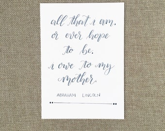 5x7 Hand-lettered quote (Mother's Day - Abraham Lincoln quote)