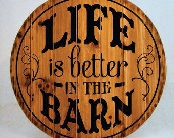Life Is Better In The Barn Sign - Buy One - Get One - Free (Extended thru 2/7/16)