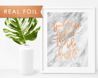 Good Things Come To Those Who HUSTLE - Copper Foil Marble Print