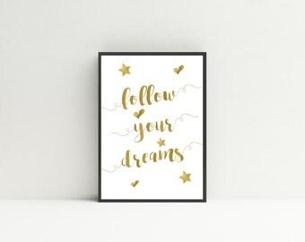 Follow Your Dreams real foil print