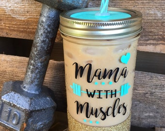 Mama with Muscles - Mason Jar Tumbler//Personalized Tumbler
