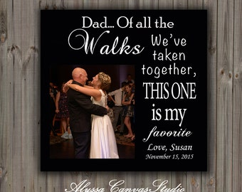Father Gift, Wedding Father Gift, Father's Day Canvas, Custom Parents Gift, Canvas Print for Father, Dad of all the walks, father daughter