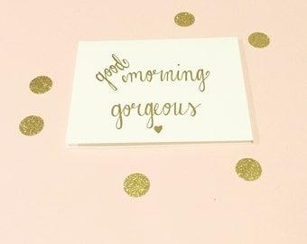 Good Morning Gorgeous Notecards