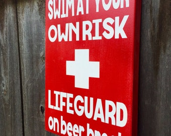 Swim at your own risk...lifeguard on beer break