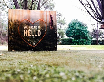 Upcycled Repurposed Wood Art Block - You Had Me At Hello - Love - Valentine's Day Gift
