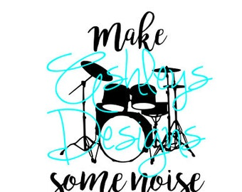 Make Some Noise Music Drums SVG File