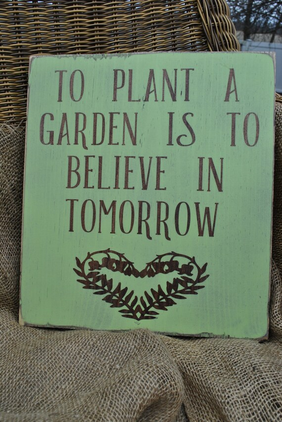 Plant A Garden Wood Sign Believe In Tomorrow Beautiful Wood