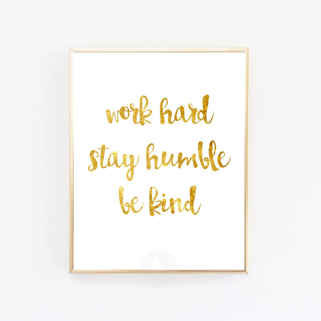 Work Hard Stay Humble Be Kind Inspirational Quote Instant
