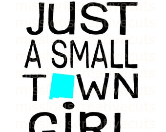 Just a small town girl New Mexico SVG Cut file  Cricut explore file scrapbook vinyl decal wood sign cricut cameo Commercial use