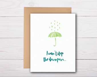 I can't stop the downpour - sympathy card, grief card, bereavement card
