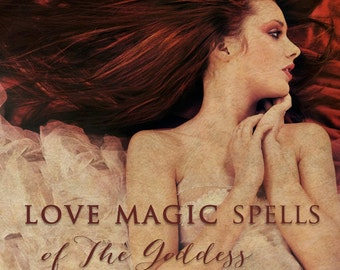 Love Magic Spells of The Goddess