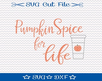 Pumpkin Spice SVG File / SVG Cut File /  SVG Download / Silhouette Cameo / Digital Download / Pumpkin Spice Latte / Coffee Lover svg