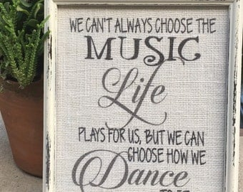 We can't always choose the Music,Inspirartional saying,Gallery wall decor,framed sign saying,prints on burlap,wall art,typography wall art