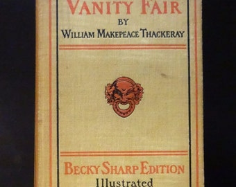 1899 VANITY FAIR - A Novel Without A Hero by William Makepeace Thackeray, Becky Sharp Edition, Illustrated Plates