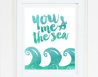 You Me & The Sea Printable Poster