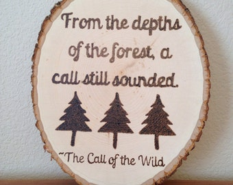 Wood Burning Art Literary Quote, Jack London's The Call of the Wild: From the Depths of the Forest, a Call Still Sounded