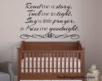 Read me a Story, Tuck me in tight, Say a little Prayer, and Kiss me Goodnight Children Wall Decal-Wall Saying-Nursery Decor-Wall Sayings