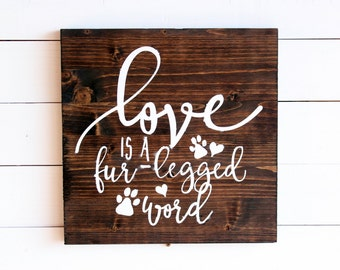Love is a Fur-Legged Word Rustic Wall Sign | Dog Sign | Puppy Sign | Love is a Four Letter Word | Love Sign | Love Animals | Animal Sign