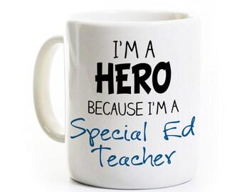 Special Education Ed Teacher Gift - I'm a Hero - Coffee Mug Tea Cup Travel Mug - Personalized