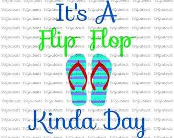 Its A Flip Flop Kinda Day Striped Flip Flops Design, SVG, Eps, Dxf Formats, Silhouette, Cricut, Scan N Cut, INSTANT DOWNLOAD